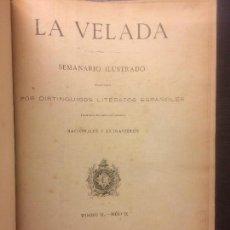 Libros antiguos: LA VELADA, SEMANARIO ILUSTRADO, TOMO II, AÑO II, 1893. Lote 114925831