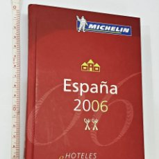 Libros antiguos: GUIA MICHELIN ESPAÑA 2006. HOTELES Y RESTAURANTES.. Lote 135045885