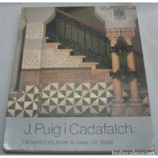 Libros antiguos: J. PUIG I CADAFALCH: L'ARQUITECTURA ENTRE LA CASA I LA CIUTAT. Lote 114968235