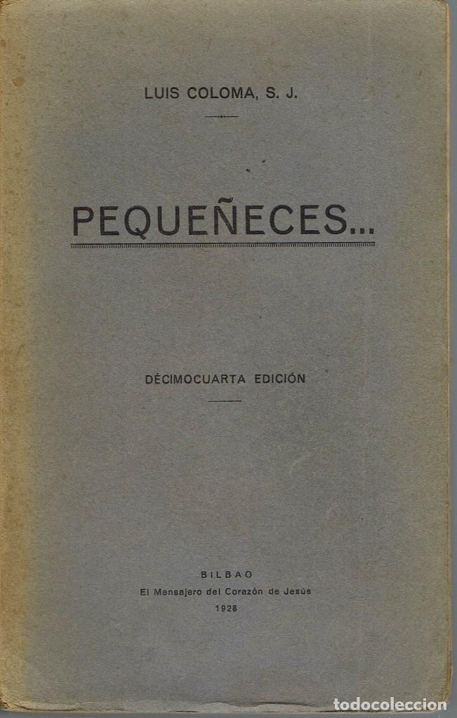 PEQUEÑECES..., POR LUÍS COLOMA. AÑO 1928. (9.3) (Libros Antiguos, Raros y Curiosos - Historia - Otros)