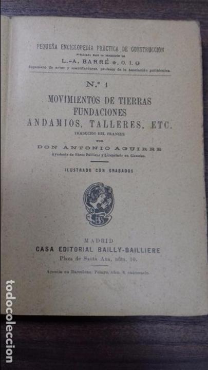 Libros antiguos: MOVIMIENTOS DE TIERRAAS FUNDACIONES, ANDAMIOS, TALLERES, ETC. DON ANTONIO AGUIRRE. - Foto 2 - 114985015