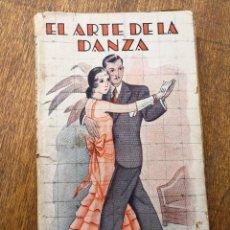 Libros antiguos: EL ARTE DE LA DANZA- MÉTODO PRÁCTICO PARA APRENDER A BAILAR SIN MAESTRO, LUCRECIA ESMERALDA. AÑOS 40. Lote 115022299