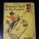 Libros antiguos: TAMPLIN'S TALES OF HIS FAMILY (BARRY PAIN) - PRIMERA EDICIÓN, CIRCA 1924 - MUY RARO. Lote 115023483