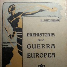 Libros antiguos: PRE HISTORIA DE LA GUERRA EUROPEA H.STEGEMANN. Lote 115034928
