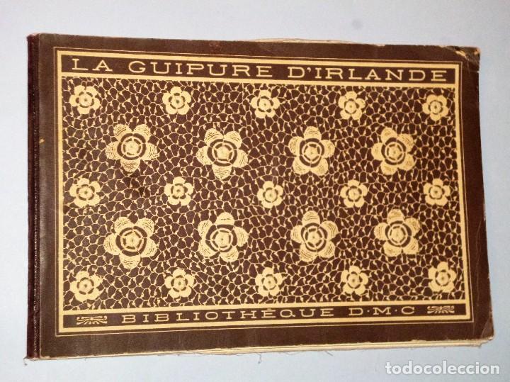 LA GUIPURE D'IRLANDE. BIBLIOTHEQUE D.M.C (Libros Antiguos, Raros y Curiosos - Bellas artes, ocio y coleccionismo - Otros)