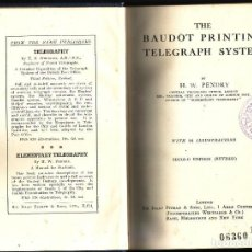 Libros antiguos: THE BAUDOT PRINTING TELEGRAPH SYSTEM. PENDRY, H. W..THE SAME PUBLISHERS, LONDON,1919.. Lote 115044771