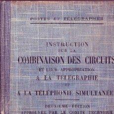 Libros antiguos: INSTRUCTION SUR LA COMBINAISON DES CIRCUITS ET LEUR APPROPRIATION A LA TÉLÉGRAPHIE ET A LA TÉLÉPHONI. Lote 115044947