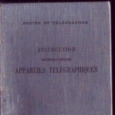 Libros antiguos: INSTRUCTION SUR L'ENTRETIEN ET LE RÉGLAGE DES APPAREILS TELEGRAPHIQUES. 1920. Lote 115045159