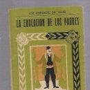 Libros antiguos: BIBLIOTECA TEATRAL. Nº 124. LA EDUCACION DE LOS PADRES. JOSE FERNANDEZ DEL VILLAR. Lote 115051203