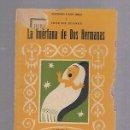 Libros antiguos: BIBLIOTECA TEATRAL. Nº 165. LA HUERFANA DE DOS HERMANAS. ANTONIO PASO Y JOSE DE JUANES. Lote 115051275