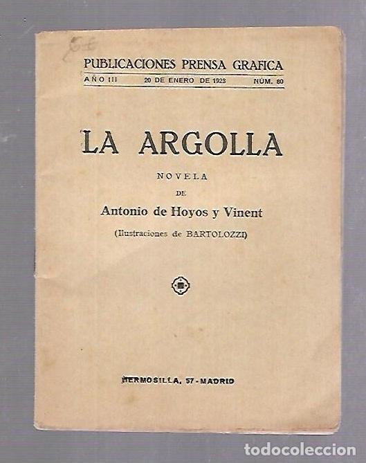 ahorrar 52a57 6aeb8 LA ARGOLLA. ANTONIO DE HOYOS Y VINENT. Nº 80. PRENSA GRAFICA. 1928