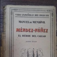 Libros antiguos: MENDEZ NUÑEZ. EL HONOR.MANUEL DE MENDIVIL. 1ª EDICION.ESPASA- CALPE. S. A.1930.VIDAS ESPAÑOLAS S.XIX. Lote 115079271