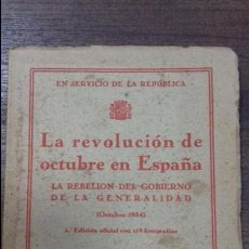 Libros antiguos: LA REVOLUCION DE OCTUBRE EN ESPAÑA. 2ª EDICION. LA REBELION DEL GOBIERNO DE LA GENERALIDAD. 1935. . Lote 115084459