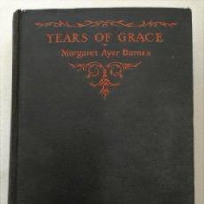 Libros antiguos: 1930: PRIMERA EDICIÓN DE YEARS OF GRACE (PREMIO PULITZER EN 1931) - MARGARET AYER BARNES. Lote 115116619
