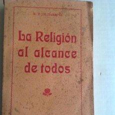 Libros antiguos: LA RELIGION AL ALCANCE DE TODOS. DE IBARRETA.. Lote 115122495