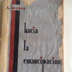 Libros antiguos: HACIA LA EMANCIPACION. ANSELMO LORENZO.. Lote 115123135