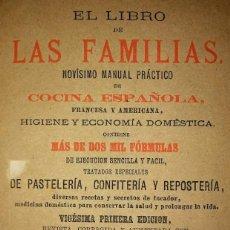 Libros antiguos: 1885 EL LIBRO DE LAS FAMILIAS. NOVÍSIMO MANUAL PRÁCTICO DE COCINA ESPAÑOLA, FRANCESA Y AMERICANA. Lote 115163939