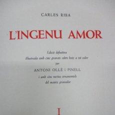 Libros antiguos: L'INGENU AMOR. RIBA, CARLES.1948. ED. NUMERADA I SIGNADA DE 5 EXEM. IL·LUSTR. ANTONI OLLÉ PINELL.. Lote 114799106
