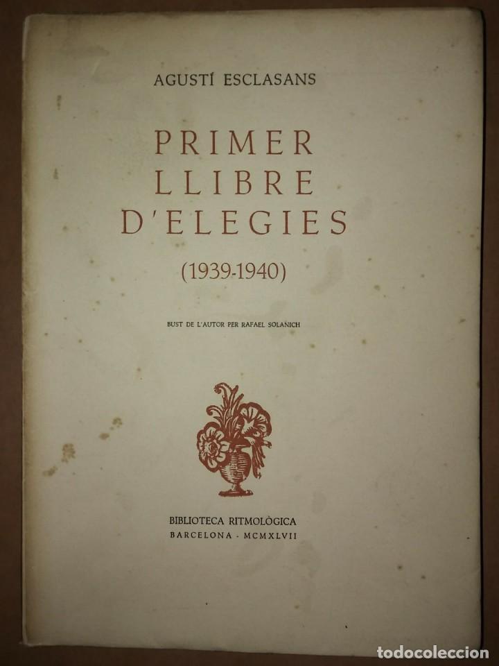 PRIMER I SEGON LLIBRE D'ELEGIES NUMERAT, DEDICAT I FIRMAT PER L,AUTOR AGUSTI ESCLASSANS (Libros Antiguos, Raros y Curiosos - Literatura - Otros)