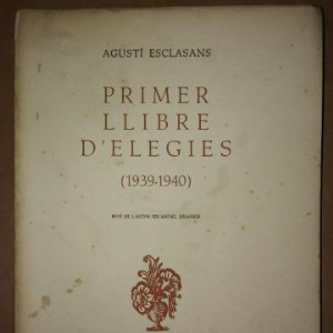 PRIMER I SEGON LLIBRE D'ELEGIES Numerat, dedicat i firmat per l,autor AGUSTI ESCLASSANS
