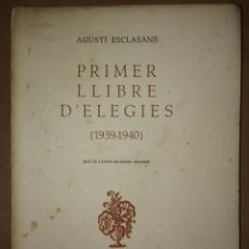 Libros antiguos: PRIMER I SEGON LLIBRE D'ELEGIES NUMERAT, DEDICAT I FIRMAT PER L,AUTOR AGUSTI ESCLASSANS. Lote 115188499