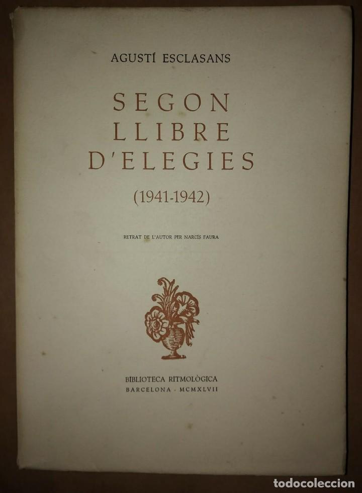 Libros antiguos: PRIMER I SEGON LLIBRE D'ELEGIES Numerat, dedicat i firmat per l,autor AGUSTI ESCLASSANS - Foto 2 - 115188499