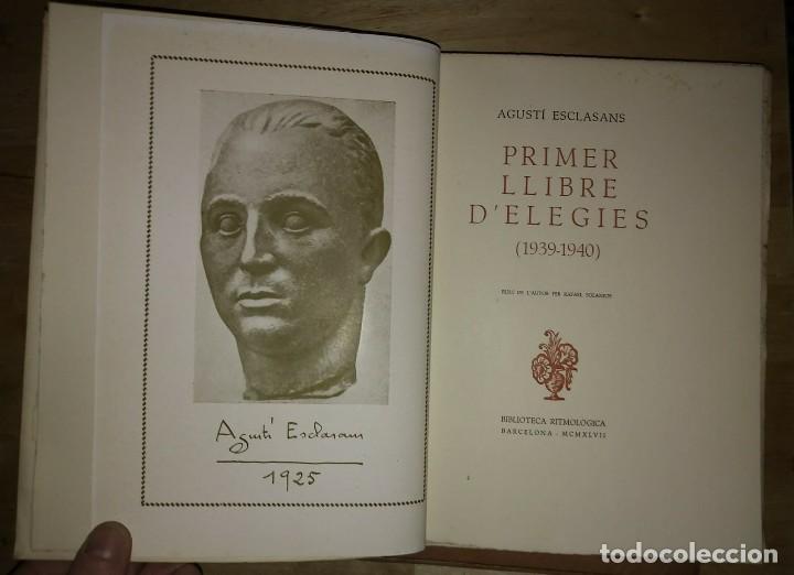 Libros antiguos: PRIMER I SEGON LLIBRE D'ELEGIES Numerat, dedicat i firmat per l,autor AGUSTI ESCLASSANS - Foto 6 - 115188499