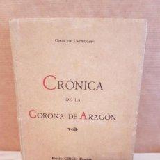 Libros antiguos: CRONICA DE LA CORONA DE ARAGON 1898,CONDE DE CASTELLANO,VER DETALLES Y ESTADO. Lote 115217499