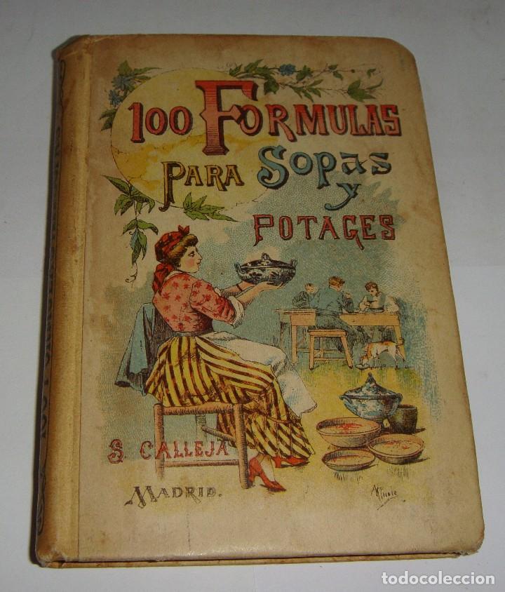 100 FORMULAS PARA SOPAS Y POTAGES. MADEMOISELLE ROSE. EDITORIAL SATURNINO CALLEJA (Libros Antiguos, Raros y Curiosos - Cocina y Gastronomía)