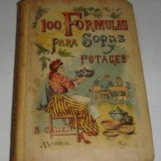 Libros antiguos: 100 FORMULAS PARA SOPAS Y POTAGES. MADEMOISELLE ROSE. EDITORIAL SATURNINO CALLEJA. Lote 115235611