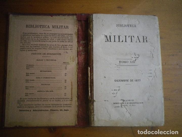 Libros antiguos: BIBLIOTECA MILITAR TOMO X SEPTIEMBRE 1877 TOMO XIII DICIEMBRE 1877 VER FOTOS - Foto 2 - 115246703