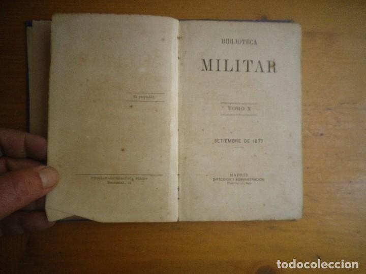 Libros antiguos: BIBLIOTECA MILITAR TOMO X SEPTIEMBRE 1877 TOMO XIII DICIEMBRE 1877 VER FOTOS - Foto 7 - 115246703