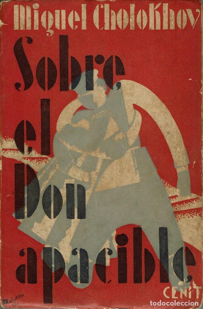SOBRE EL DON APACIBLE, POR MIGUEL CHOLOKHOV. AÑO 1930 (10.3) (Libros antiguos (hasta 1936), raros y curiosos - Literatura - Narrativa - Otros)