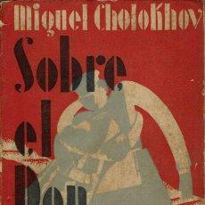 Libros antiguos: SOBRE EL DON APACIBLE, POR MIGUEL CHOLOKHOV. AÑO 1930 (10.3). Lote 115282135