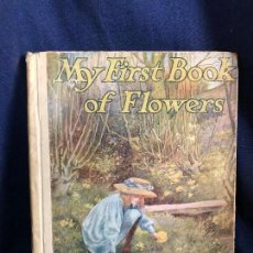 Libros antiguos: LIBRO DE FLORES INFANTIL MY FIRST BOOK OF FLOWERS NELSON AND SONS BURNETT PPIO S XX 24X20CMS. Lote 115283171
