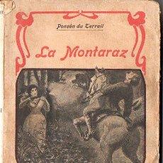 Libros antiguos: PONSON DU TERRAIL : LA MONTARAZ (GUARNER, S/F.). Lote 115284111