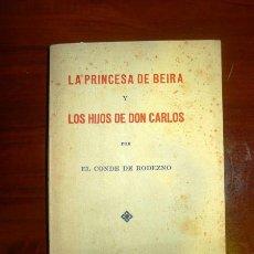 Libros antiguos: RODEZNO, CONDE DE. LA PRINCESA DE BEIRA Y LOS HIJOS DE DON CARLOS. Lote 115288503