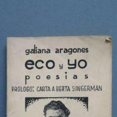 Libros antiguos: 1935.- ECO Y YO. POESIAS. GALIANA ARAGONES. DEDICADO POR AUTOR. Lote 115295803