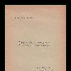 Libros antiguos: EDUARDO IBARRA Y RODRIGUEZ: CRISTIANOS Y MOROS. 1904. Lote 115322755