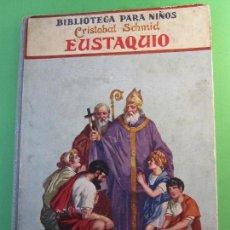 Libros antiguos: BIBLIOTECA PARA NIÑOS , EUSTAQUIO , CRISTOBAL SCHMID , 1919. Lote 115356883