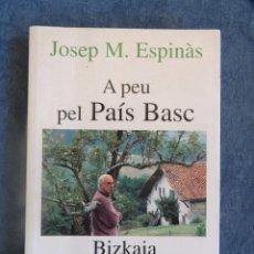 Libros antiguos: JOSEP. M. ESPINÀS - A PEU PEL PAÍS BASC. Lote 115358931