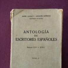 Libros antiguos: ANTOLOGÍA DE LOS ESCRITORES ESPAÑOLES SIGLOS XVI Y XVII 1930. Lote 115379427