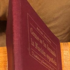 Libros antiguos: COMO SE HA FORMADO LA NACION ESPAÑOLA(25€). Lote 115419351