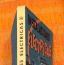 Libros antiguos: INSTALACIONES ELECTRICAS I(10€). Lote 115421823