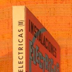 Libros antiguos: INSTALACIONES ELECTRICAS II(10€). Lote 115421863