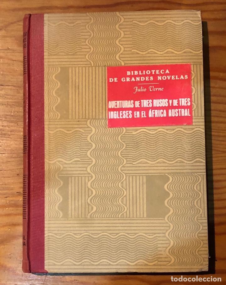 Libros antiguos: JULIO VERNE-AVENTURAS DE TRES RUSOS Y DE TRES INGLESES EN EL AFRICA AUSTRAL(10€) - Foto 3 - 115423835