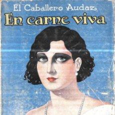 Libri antichi: EN CARNE VIVA. EL CABALLERO AUDAZ. 4 NOVELAS INEDITAS. RENACIMIENTO,S .A EDITORIAL. 1931.. Lote 115451291