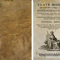 Libros antiguos: FLÓREZ, FRAY ENRIQUE. CLAVE HISTORIAL CON QUE SE ABRE LA PUERTA A LA HISTORIA ECLESIÁSTICA... 1776.. Lote 115452699