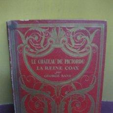 Libros antiguos: LE CHATEAU DE PICTORDU. LA REINE COAX. GEORGE SAND. IL. DE A. GALLAND. LIBRAIRIE HACHETTE. 1929.. Lote 115459455