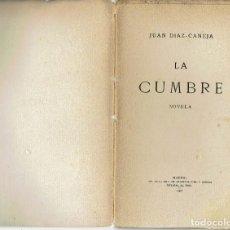 Libros antiguos: LA CUMBRE, POR JUAN DÍAZ-CANEJA. AÑO 1908 (12.3). Lote 115482191